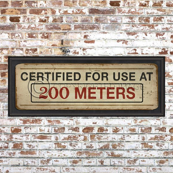 Certified for Use at 200 Meters Print
