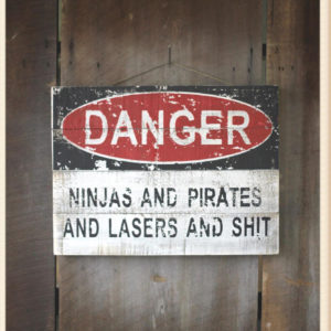 ninjas and pirates and lasers sign